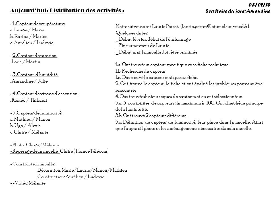 Aujourdhui: Distribution des activités : -1.Capteur de température: a. Laurie / Marie b. Karina / Marion c. Aurélien / Ludovic -2.Capteur de pression: