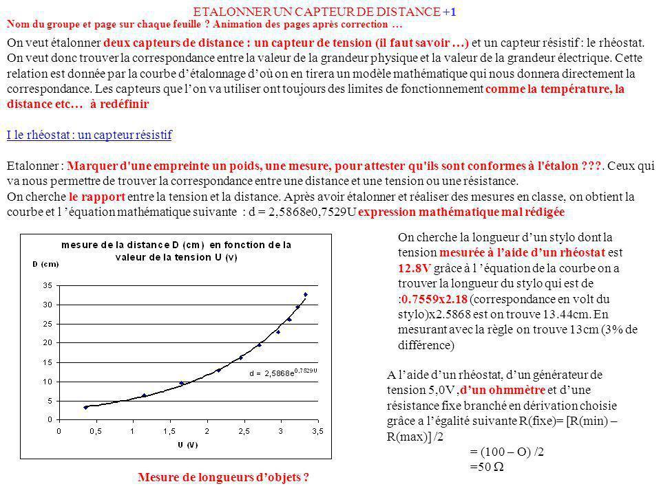ETALONNER UN CAPTEUR DE DISTANCE +1 On veut étalonner deux capteurs de distance : un capteur de tension (il faut savoir …) et un capteur résistif : le