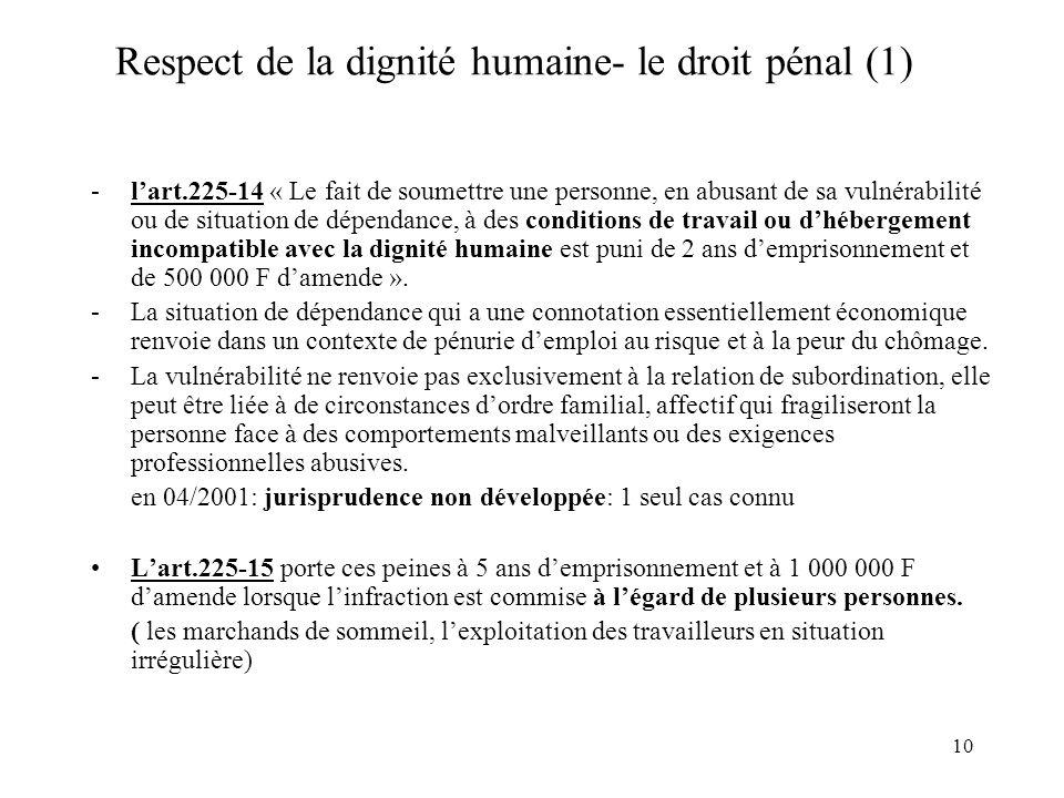 11 Respect de la dignité humaine- droit pénal (2) Lart 223-13 : les violences volontaires conduites avec préméditation ne sont pas limitées aux violences physiques.