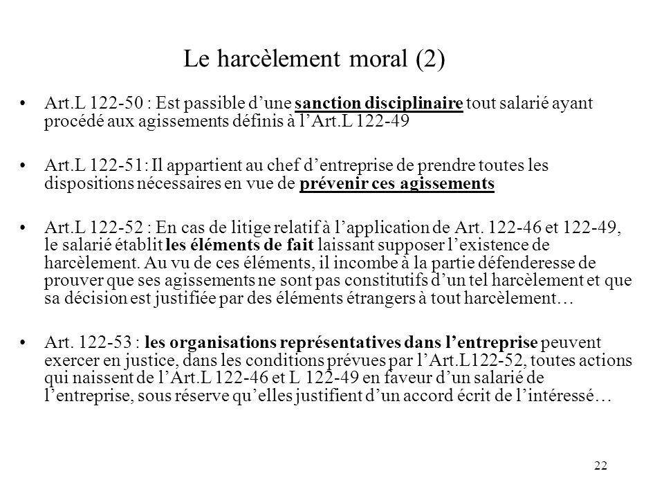 23 Le harcèlement moral (3) Art.L 122-54 : Une procédure de médiation peut être engagée par toute personne de lentreprise s estimant victime de harcèlement moral ou sexuel.
