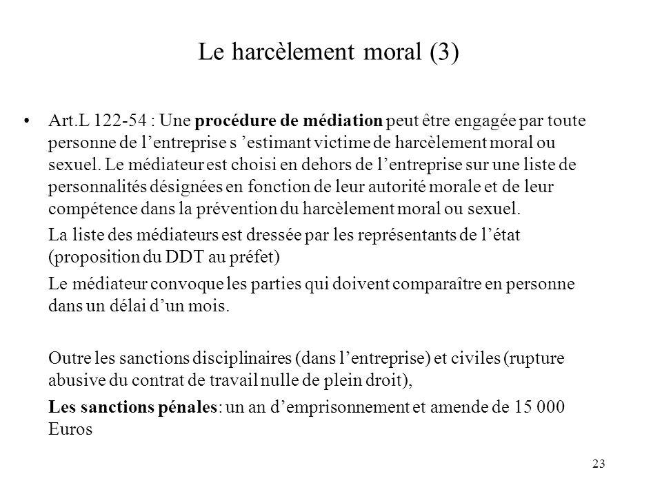 24 Le harcèlement moral (4) Rôle du CHSCT et des DP –Le CHSCT peut proposer des actions de prévention en matière de harcèlement sexuel ou moral (Art.