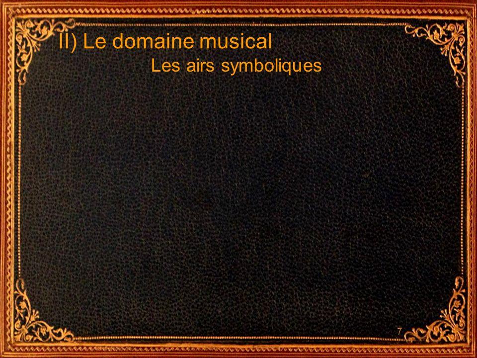 7 II) Le domaine musical Les airs symboliques