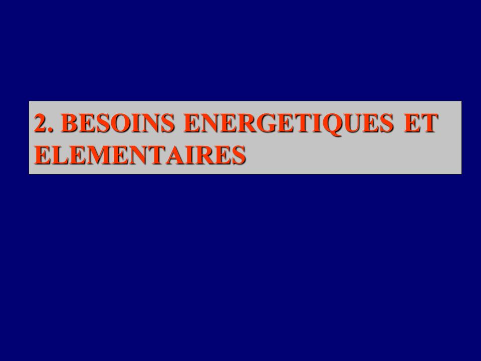 2. BESOINS ENERGETIQUES ET ELEMENTAIRES