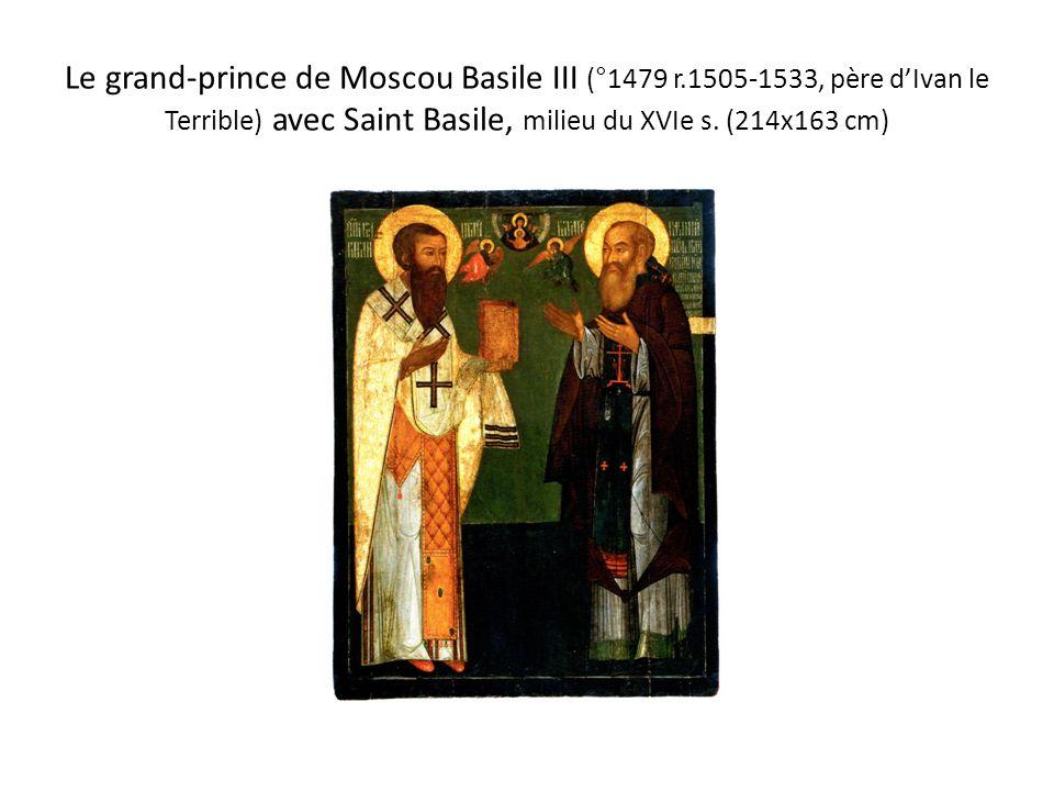 Le grand-prince de Moscou Basile III (°1479 r.1505-1533, père dIvan le Terrible) avec Saint Basile, milieu du XVIe s. (214x163 cm)