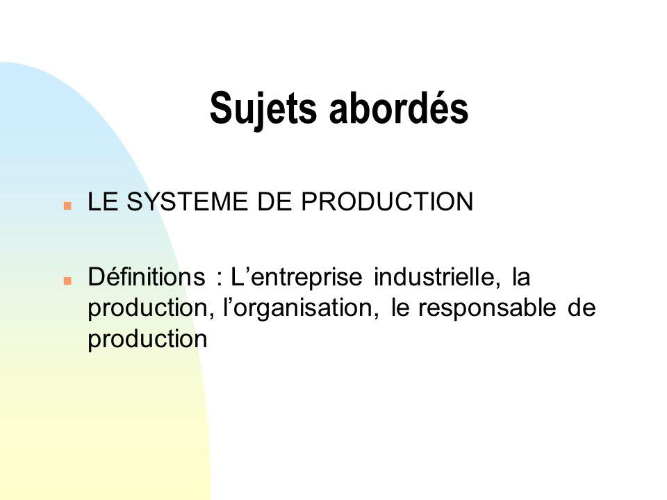 L entreprise industrielle n L entreprise industrielle : Quel est son but .