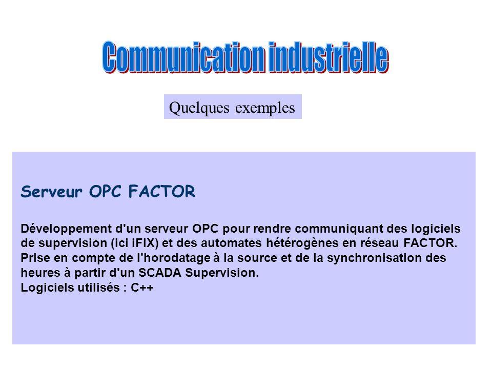 Serveur OPC FACTOR Développement d'un serveur OPC pour rendre communiquant des logiciels de supervision (ici iFIX) et des automates hétérogènes en rés