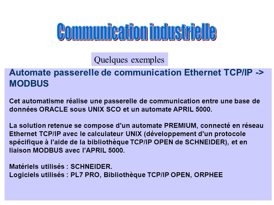 Automate passerelle de communication Ethernet TCP/IP -> MODBUS Cet automatisme réalise une passerelle de communication entre une base de données ORACL