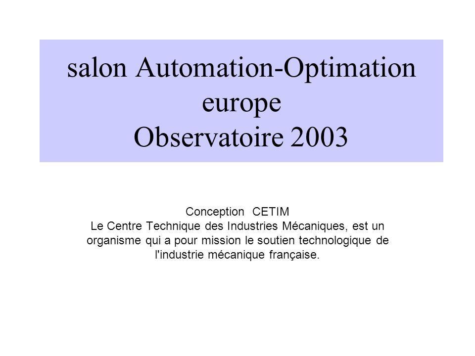 salon Automation-Optimation europe Observatoire 2003 Conception CETIM Le Centre Technique des Industries Mécaniques, est un organisme qui a pour missi