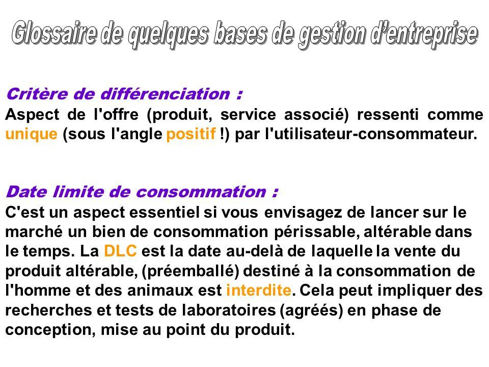 Critère de différenciation : Aspect de l'offre (produit, service associé) ressenti comme unique (sous l'angle positif !) par l'utilisateur-consommateu