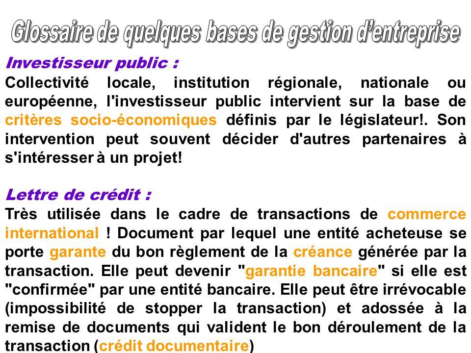 Investisseur public : Collectivité locale, institution régionale, nationale ou européenne, l'investisseur public intervient sur la base de critères so