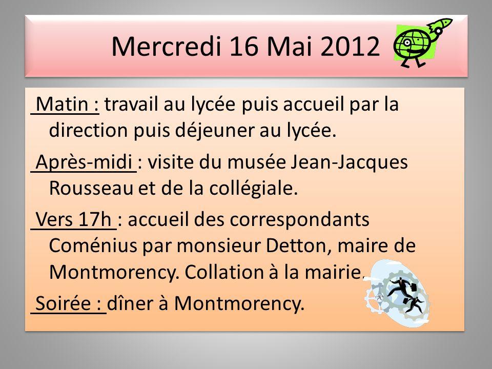 Mardi 15 mai 2012 Dans la journée, arrivée des divers partenaires.