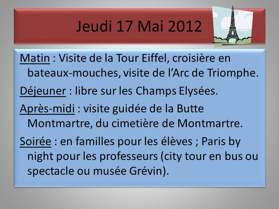 Mercredi 16 Mai 2012 Matin : travail au lycée puis accueil par la direction puis déjeuner au lycée.