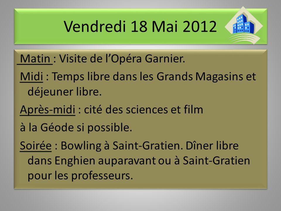 Jeudi 17 Mai 2012 Matin : Visite de la Tour Eiffel, croisière en bateaux-mouches, visite de lArc de Triomphe.