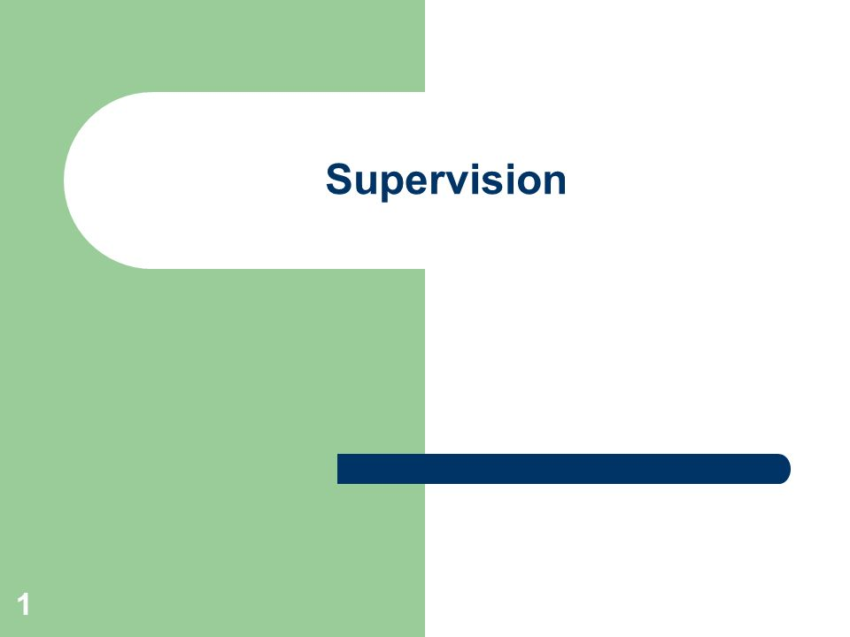 1 Supervision