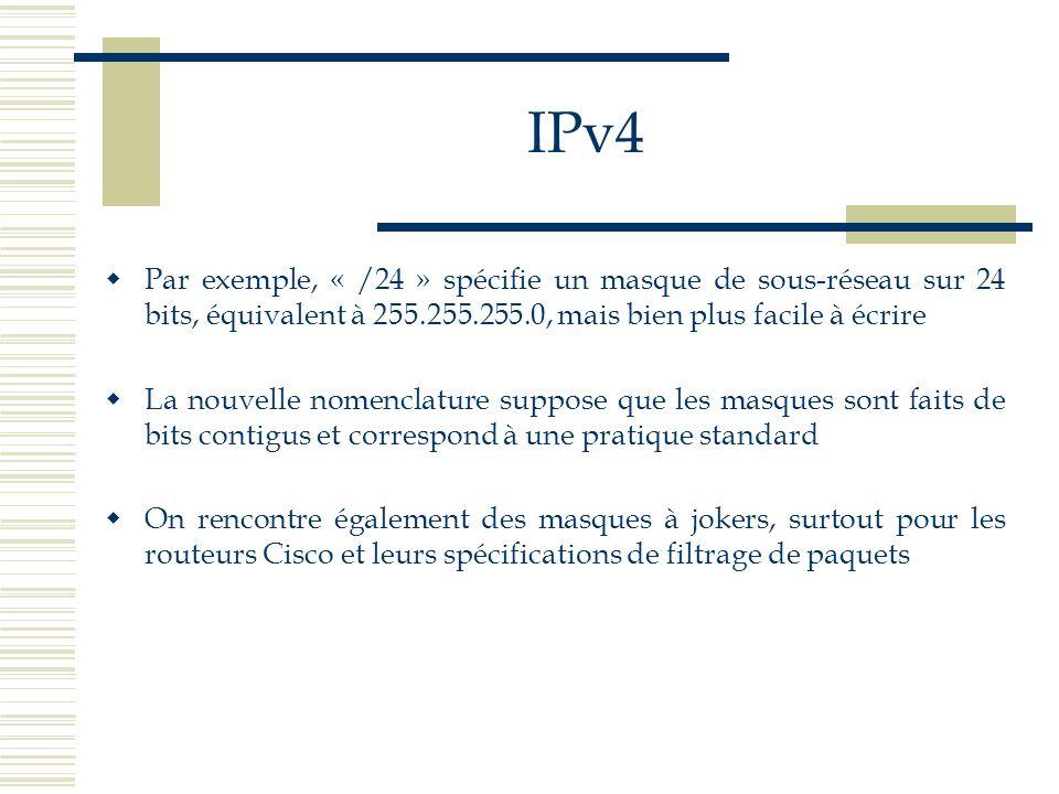 IPv4 Par exemple, « /24 » spécifie un masque de sous-réseau sur 24 bits, équivalent à 255.255.255.0, mais bien plus facile à écrire La nouvelle nomenc