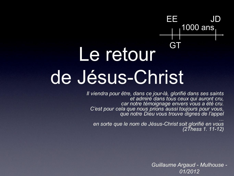 Le retour de Jésus-Christ Il viendra pour être, dans ce jour-là, glorifié dans ses saints et admiré dans tous ceux qui auront cru, car notre témoignag