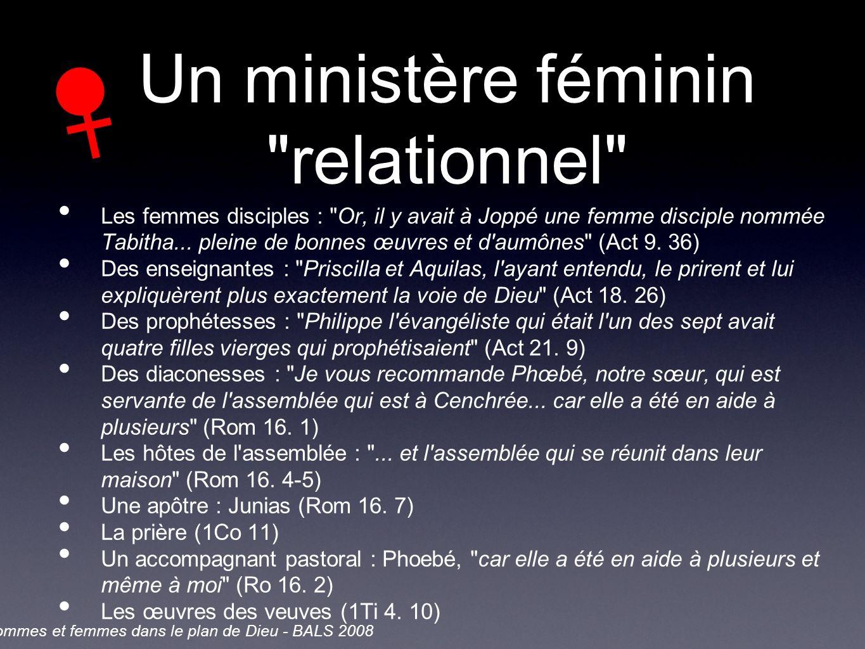 Un ministère féminin relationnel Les femmes disciples : Or, il y avait à Joppé une femme disciple nommée Tabitha...