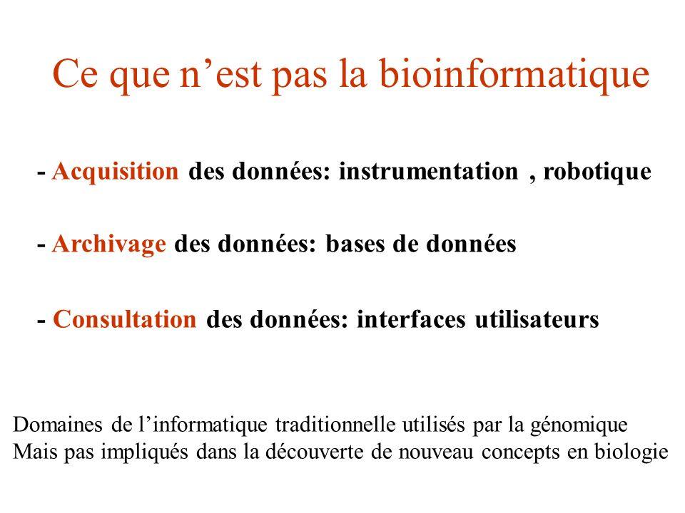 - Acquisition des données: instrumentation, robotique - Archivage des données: bases de données - Consultation des données: interfaces utilisateurs Do
