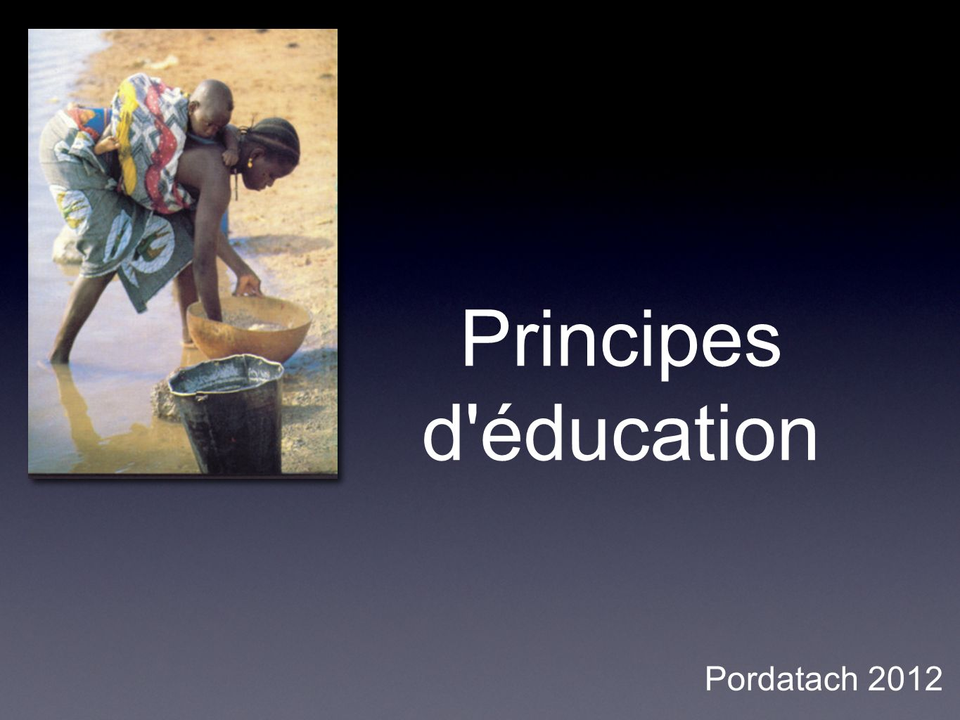 Principes d éducation Pordatach 2012