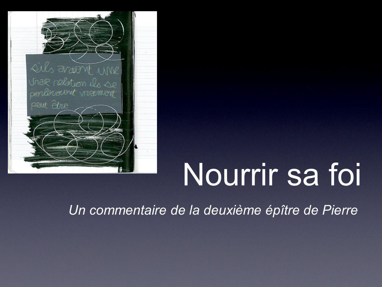 Un commentaire de la deuxième épître de Pierre Nourrir sa foi