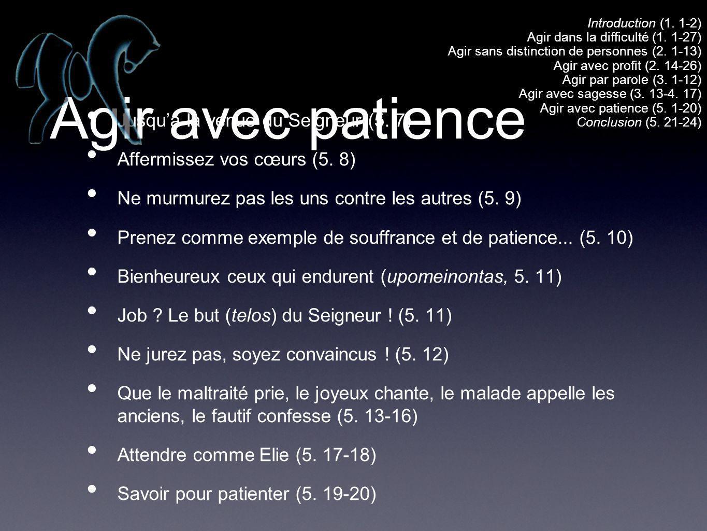 Agir avec patience Jusquà la venue du Seigneur (5.