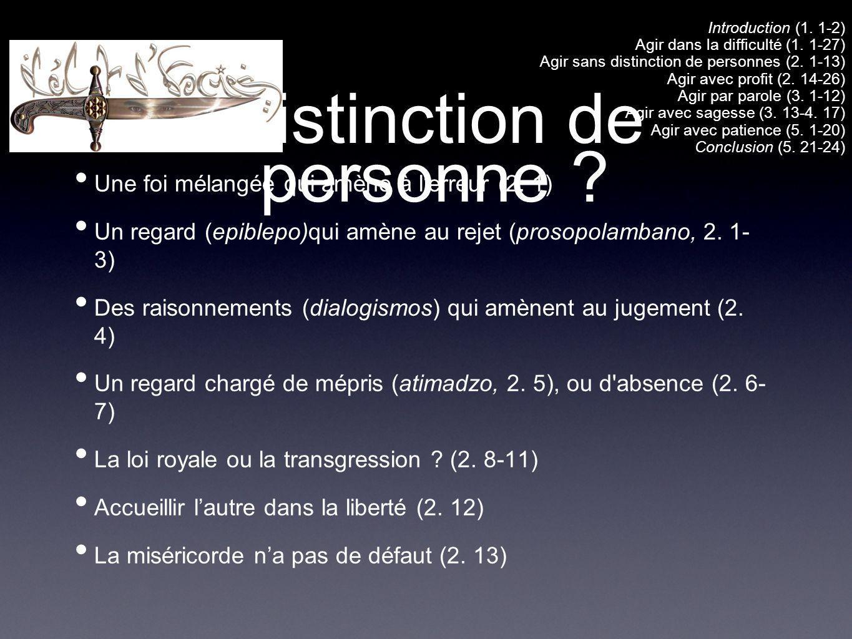 Distinction de personne ? Une foi mélangée qui amène à lerreur (2. 1) Un regard (epiblepo)qui amène au rejet (prosopolambano, 2. 1- 3) Des raisonnemen