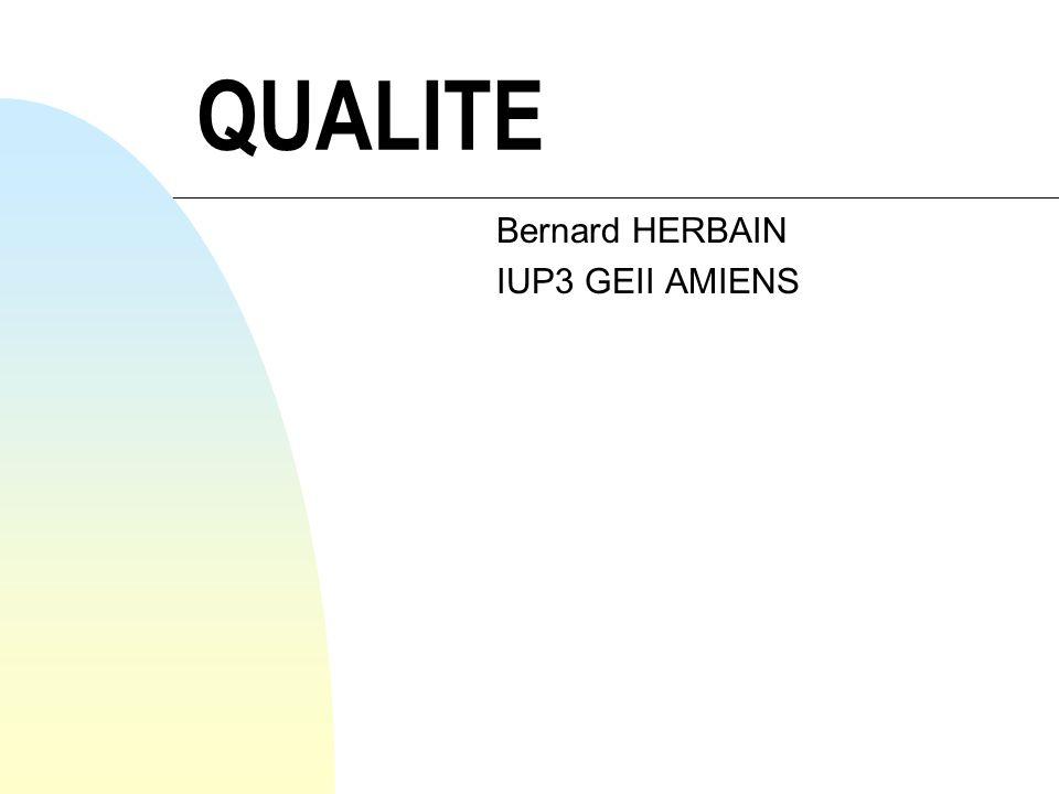 QUALITE Bernard HERBAIN IUP3 GEII AMIENS