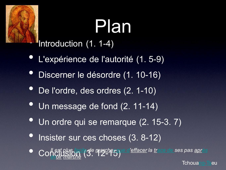 Plan Introduction (1. 1-4) L expérience de l autorité (1.