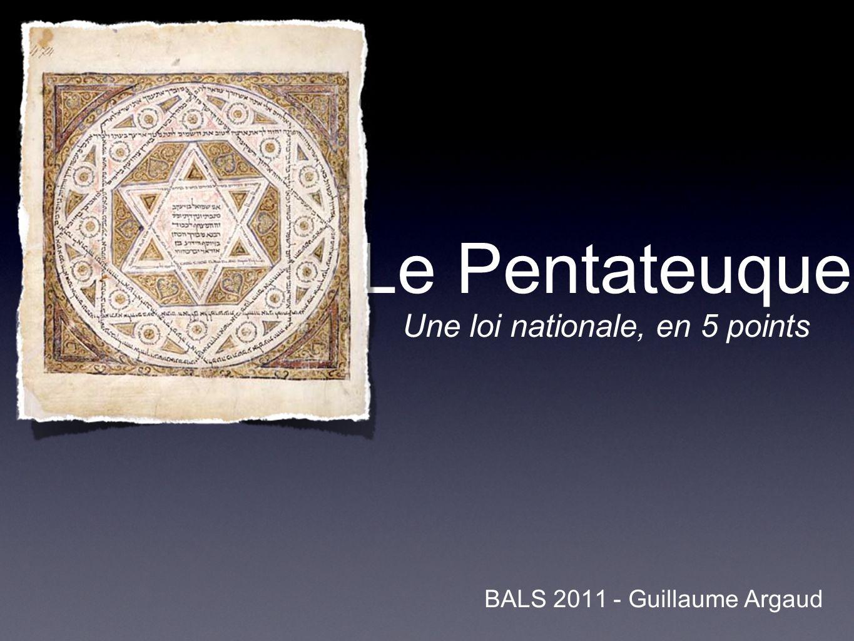 Le Pentateuque BALS 2011 - Guillaume Argaud Une loi nationale, en 5 points