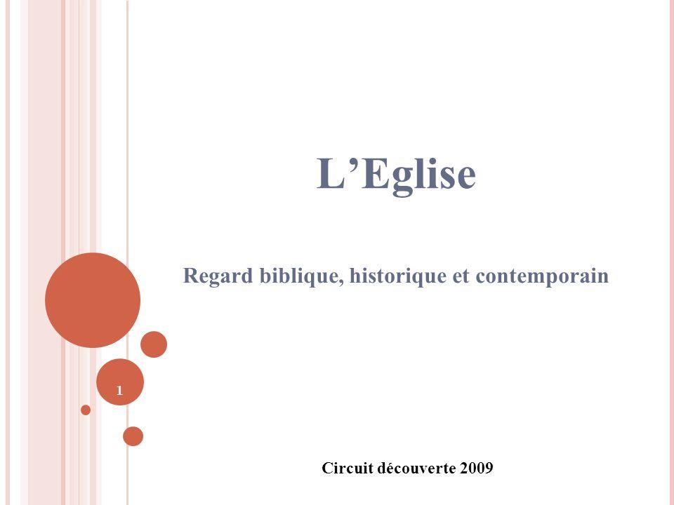 1 LEglise Regard biblique, historique et contemporain Circuit découverte 2009