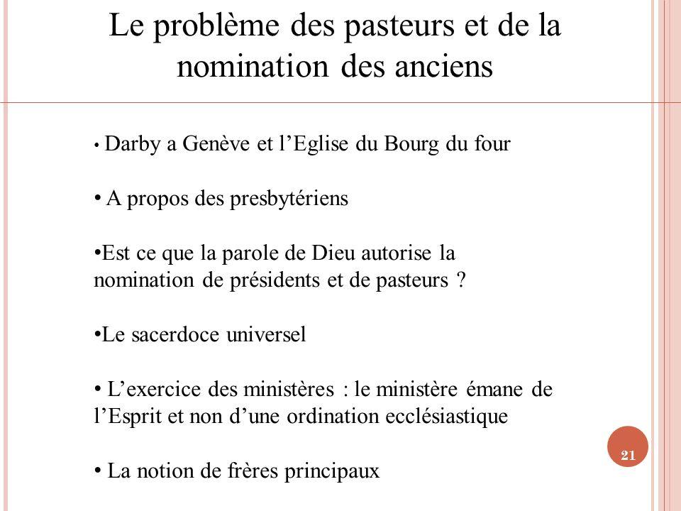 21 Le problème des pasteurs et de la nomination des anciens Darby a Genève et lEglise du Bourg du four A propos des presbytériens Est ce que la parole