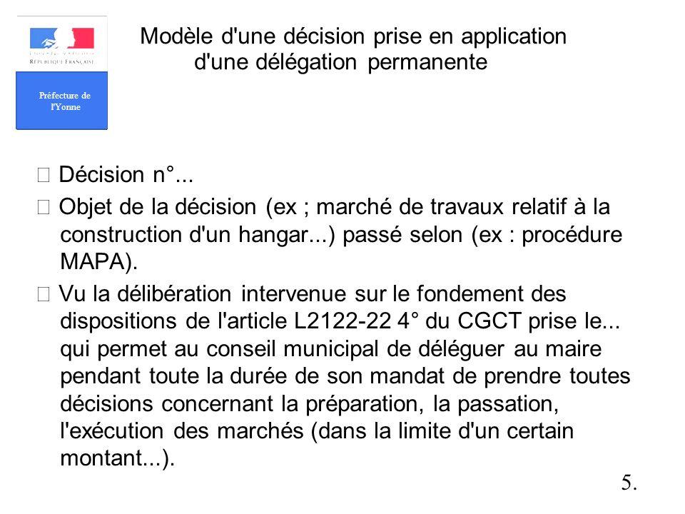 Modèle d une décision prise en application d une délégation permanente Décision n°...