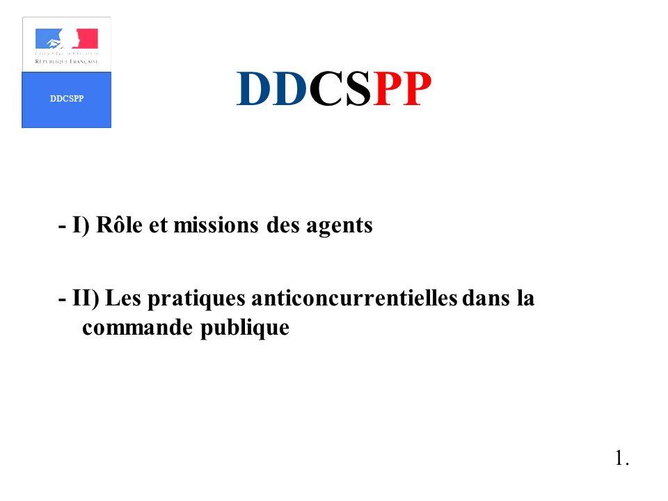 DDCSPP - I) Rôle et missions des agents - II) Les pratiques anticoncurrentielles dans la commande publique 1. DDCSPP