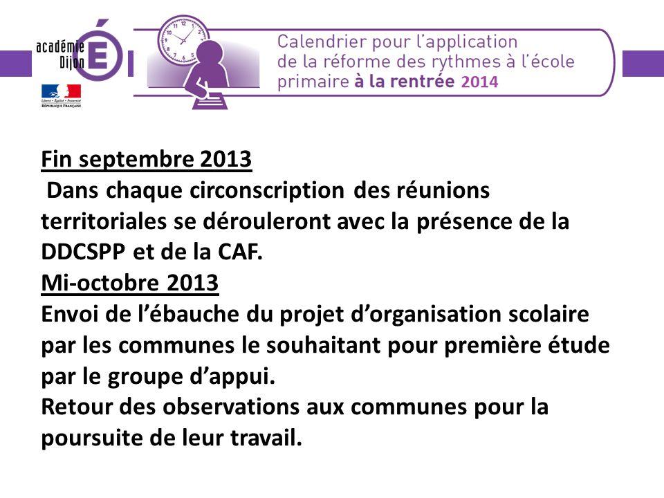 Fin septembre 2013 Dans chaque circonscription des réunions territoriales se dérouleront avec la présence de la DDCSPP et de la CAF.