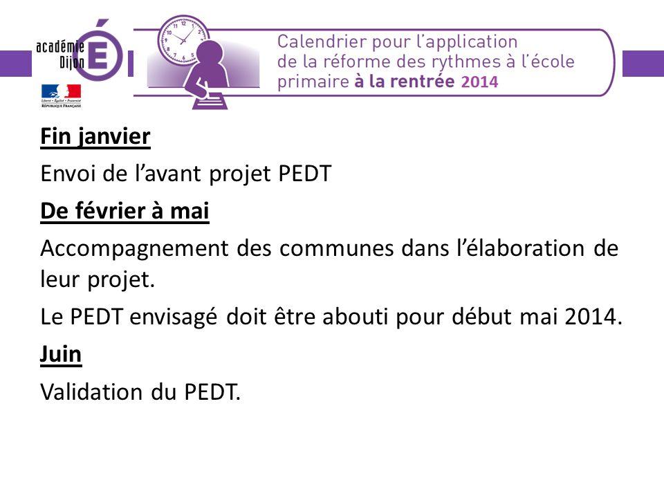 Fin janvier Envoi de lavant projet PEDT De février à mai Accompagnement des communes dans lélaboration de leur projet.