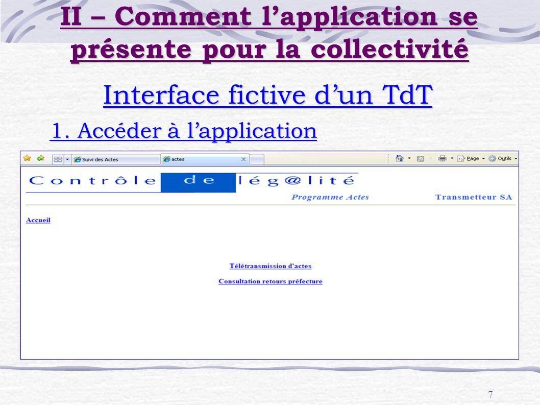 7 Interface fictive dun TdT 1. Accéder à lapplication II – Comment lapplication se présente pour la collectivité