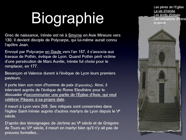 Biographie Grec de naissance, Irénée est né à Smyrne en Asie Mineure vers 130.