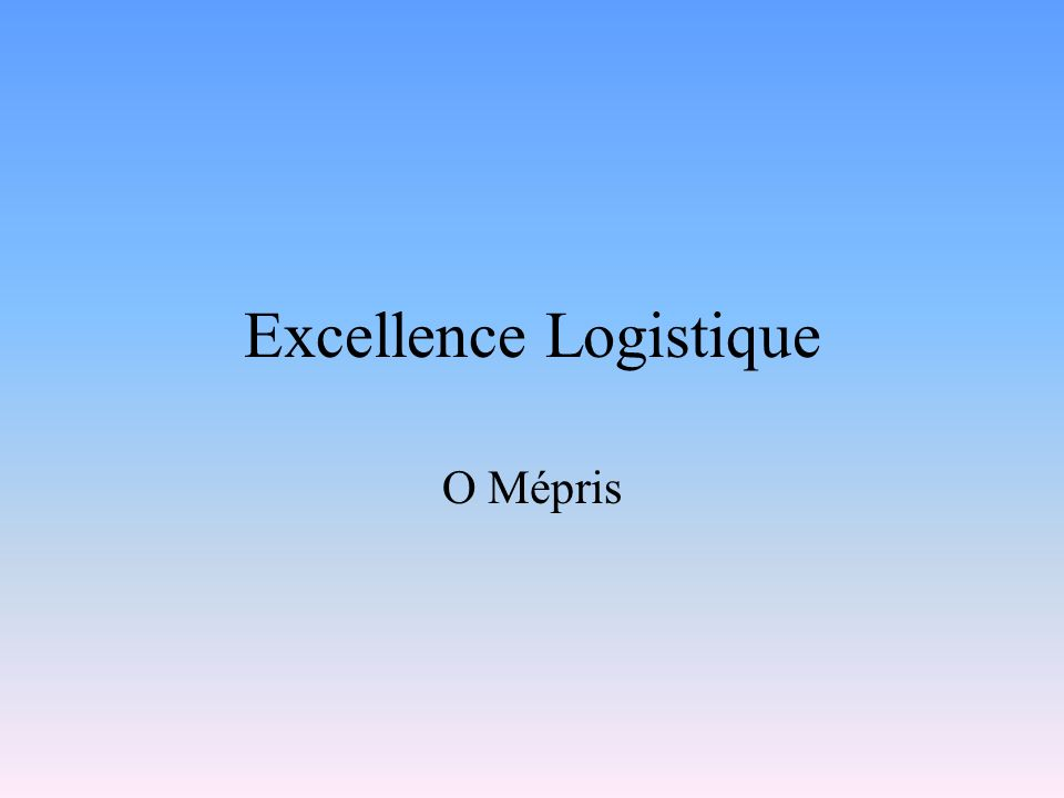 Excellence Logistique O panne et 0 incident
