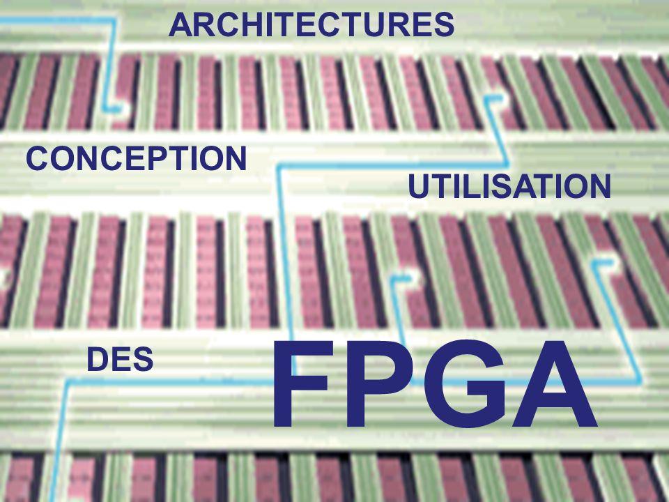 ARCHITECTURES CONCEPTION FPGA UTILISATION DES