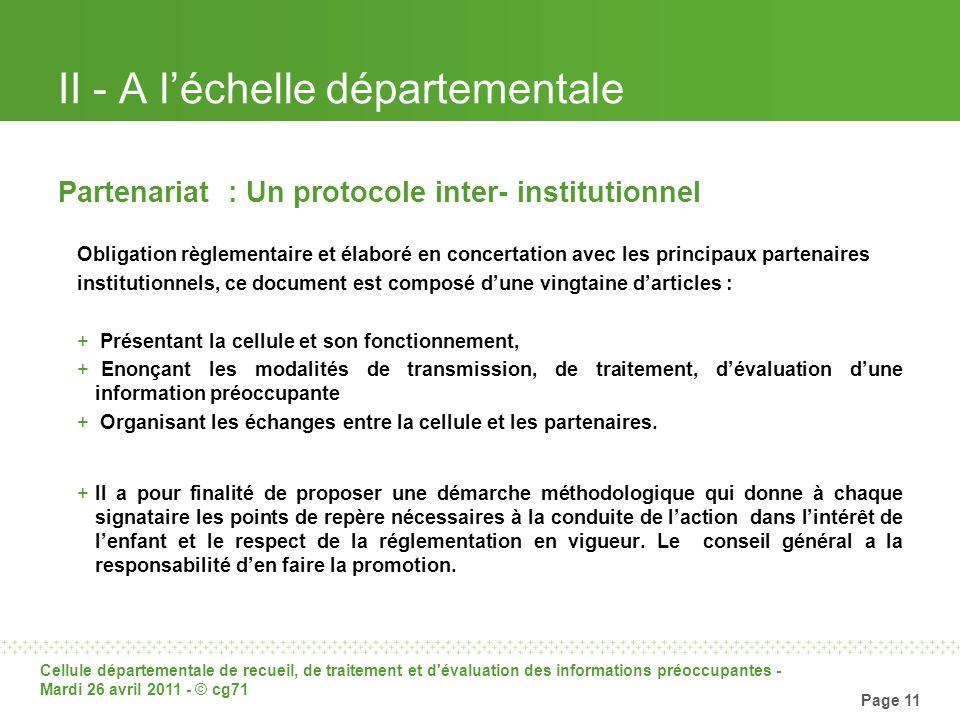 Cellule départementale de recueil, de traitement et d'évaluation des informations préoccupantes - Mardi 26 avril 2011 - © cg71 Page 11 II - A léchelle