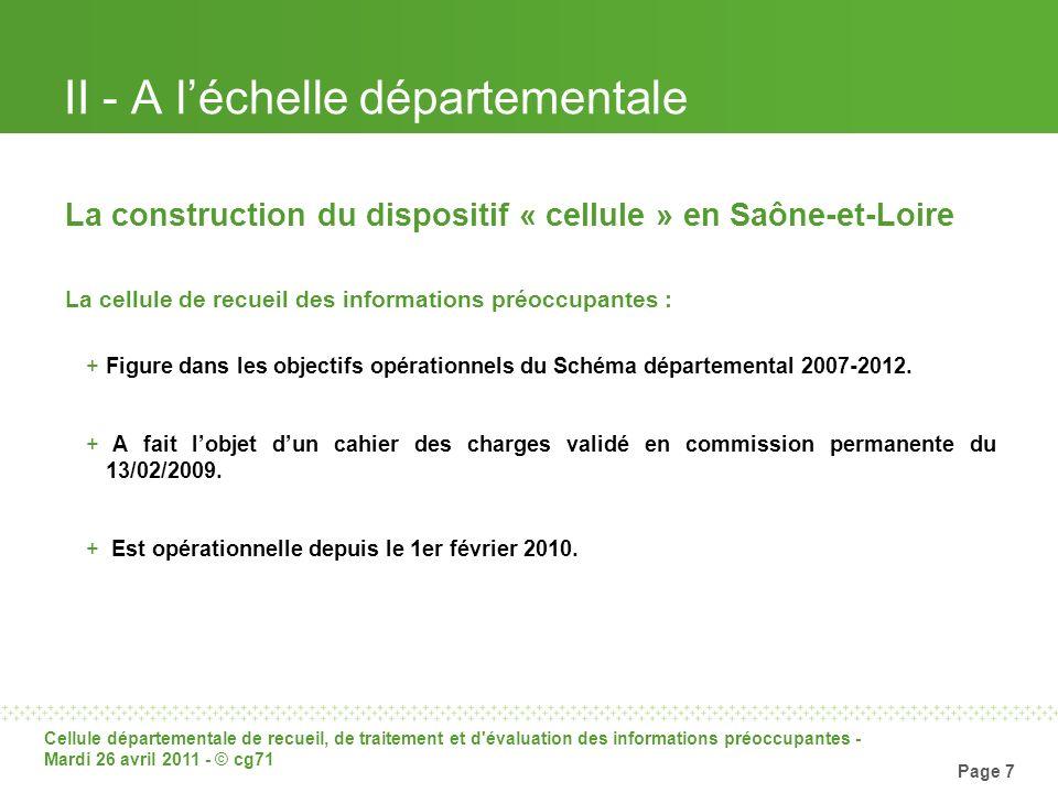 Cellule départementale de recueil, de traitement et d'évaluation des informations préoccupantes - Mardi 26 avril 2011 - © cg71 Page 7 II - A léchelle