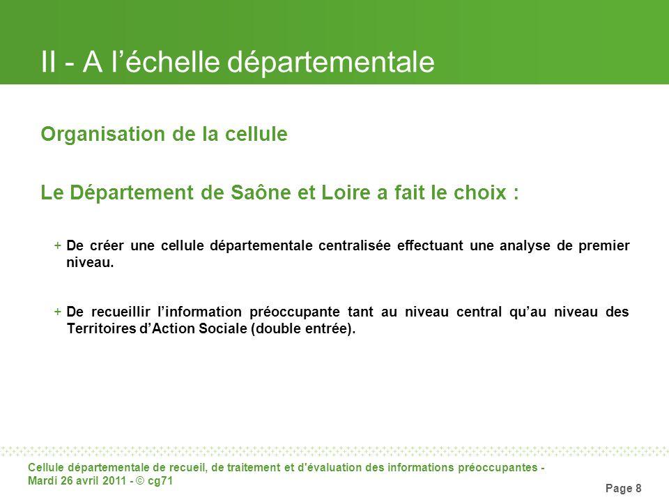 Cellule départementale de recueil, de traitement et d'évaluation des informations préoccupantes - Mardi 26 avril 2011 - © cg71 Page 8 II - A léchelle