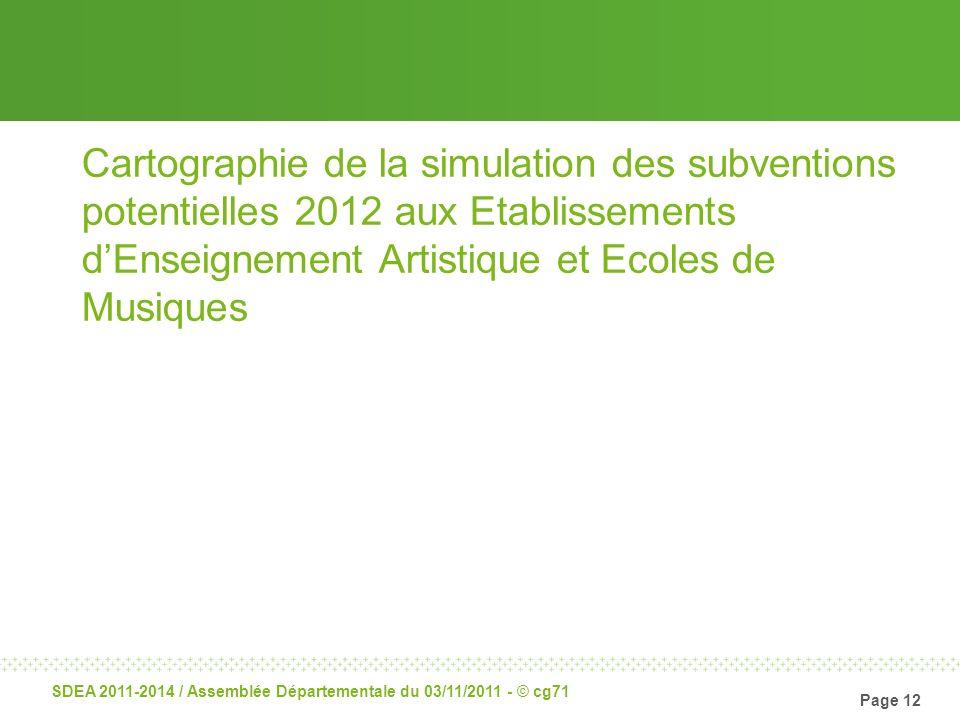 Page 12 SDEA 2011-2014 / Assemblée Départementale du 03/11/2011 - © cg71 Cartographie de la simulation des subventions potentielles 2012 aux Etablisse