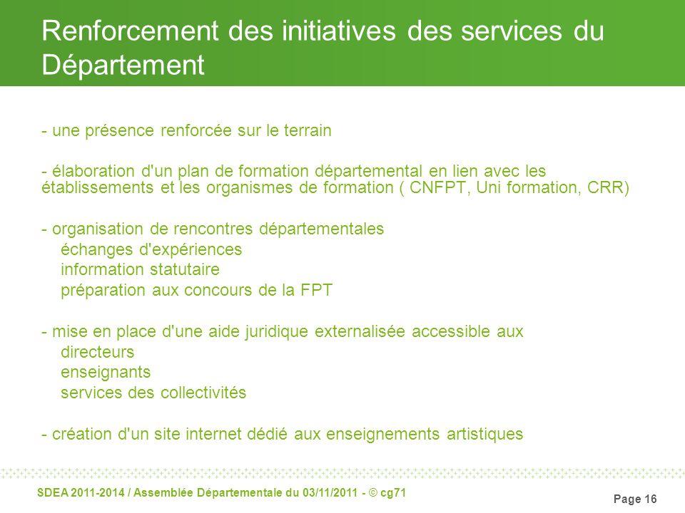 Page 16 SDEA 2011-2014 / Assemblée Départementale du 03/11/2011 - © cg71 Renforcement des initiatives des services du Département - une présence renfo