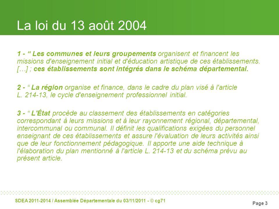 Page 3 SDEA 2011-2014 / Assemblée Départementale du 03/11/2011 - © cg71 La loi du 13 août 2004 1 - Les communes et leurs groupements organisent et fin