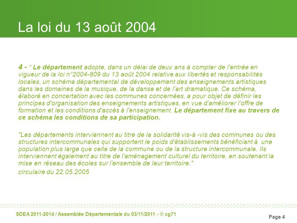 Page 4 SDEA 2011-2014 / Assemblée Départementale du 03/11/2011 - © cg71 La loi du 13 août 2004 4 - Le département adopte, dans un délai de deux ans à