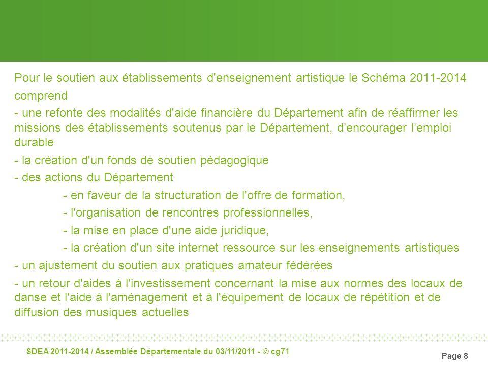 Page 8 SDEA 2011-2014 / Assemblée Départementale du 03/11/2011 - © cg71 Pour le soutien aux établissements d'enseignement artistique le Schéma 2011-20
