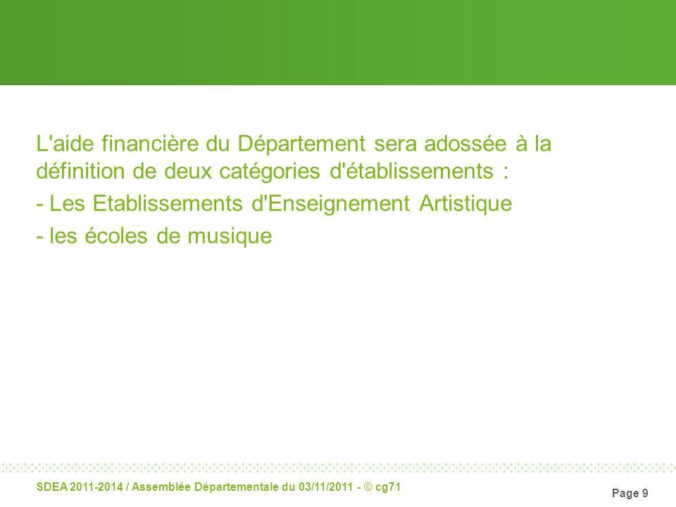 Page 9 SDEA 2011-2014 / Assemblée Départementale du 03/11/2011 - © cg71 L'aide financière du Département sera adossée à la définition de deux catégori