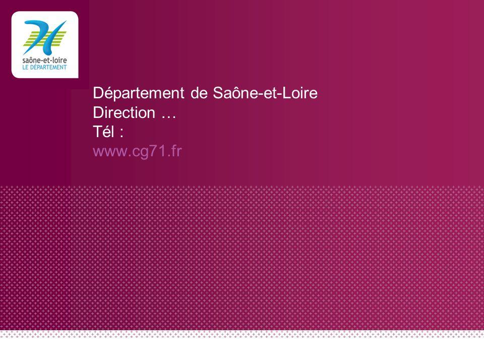 Département de Saône-et-Loire Direction … Tél : www.cg71.fr