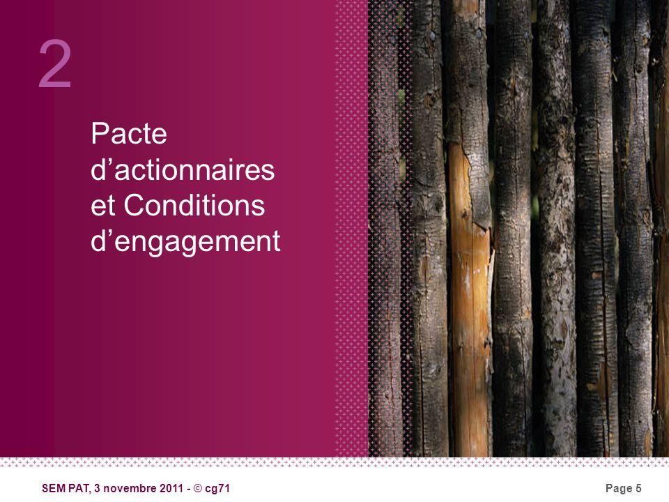 SEM PAT, 3 novembre 2011 - © cg71Page 5 Pacte dactionnaires et Conditions dengagement 2